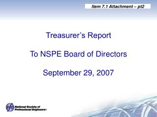 Treasurer's Report To NSPE Board of Directors September 29, 2007