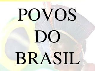 POVOS DO BRASIL