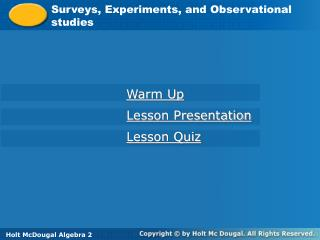 Surveys, Experiments, and Observational studies