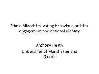 Ethnic Minorities �  voting behaviour, political engagement and national identity