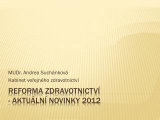 Reforma zdravotnictví - aktuální novinky 2012