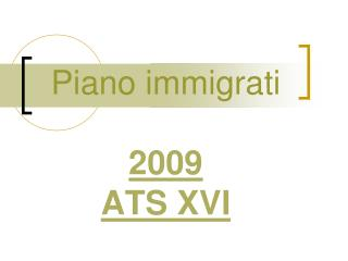 Piano immigrati 2009  ATS XVI
