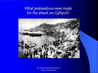 What preparations were made for the attack on Gallipoli?