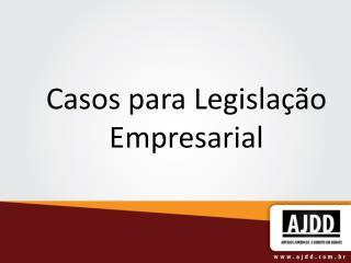 Casos para Legislação Empresarial