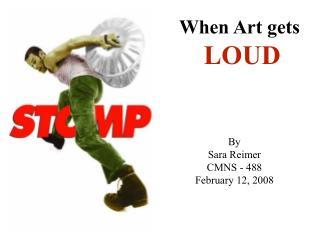 By Sara Reimer CMNS - 488 February 12, 2008