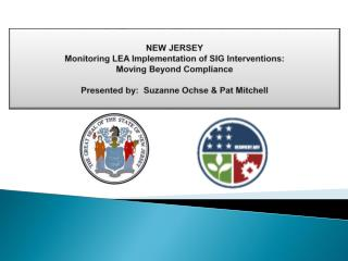 NEW JERSEY Monitoring LEA Implementation of SIG Interventions: