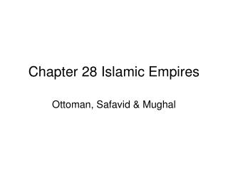 Chapter 28 Islamic Empires