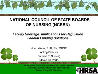 Joan Weiss, PhD, RN, CRNP Acting Director Division of Nursing March 26, 2008