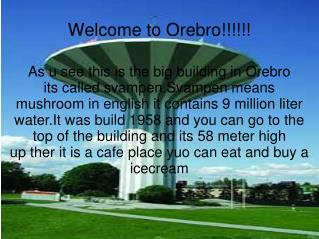 Welcome to Orebro!!!!!!