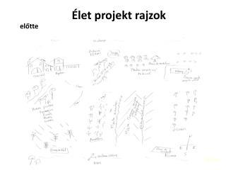 Élet projekt  rajzok