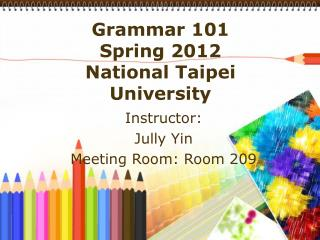 Grammar 101 Spring 2012 National Taipei University