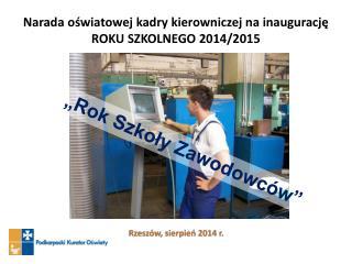 Narada oświatowej kadry kierowniczej na inaugurację ROKU SZKOLNEGO 2014/2015