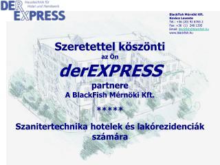 Szeretettel köszönti az Ön der EXPRESS partnere A BlackFish Mérnöki Kft. *****