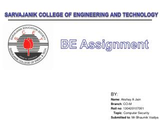 BY :   Name : Akshay A Jain Branch : CO-M Roll no : 130420107001 Topic : Computer Security