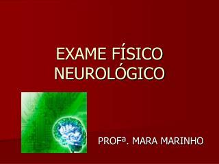 EXAME F�SICO NEUROL�GICO