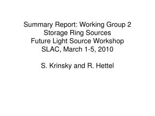 Summary Report: Working Group 2 Storage Ring Sources Future Light Source Workshop