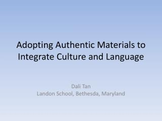 Adopting Authentic Materials to Integrate Culture and Language