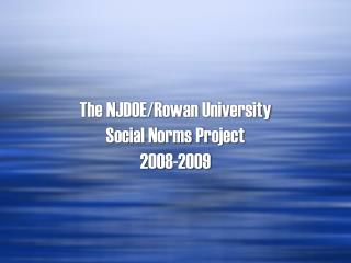 The NJDOE/Rowan University Social Norms Project 2008-2009