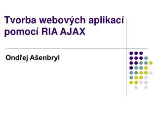 Tvorba webových aplikací pomocí RIA AJAX