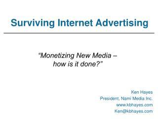 Ken Hayes President, Nami Media Inc. kbhayes Ken@kbhayes