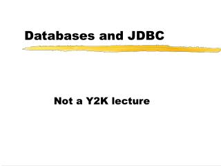 Databases and JDBC