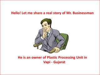Hello! Let me share a real story of Mr. Businessman