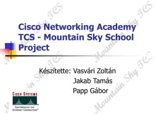 Cisco Networking Academy TCS - Mountain Sky School Project
