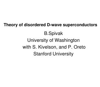 B.Spivak University of Washington  with S. Kivelson, and P. Oreto Stanford University