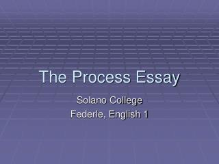 The Process Essay