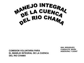 MANEJO INTEGRAL DE LA CUENCA DEL RIO CHAMA