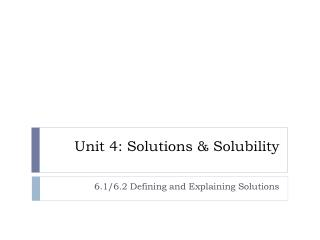 Unit 4: Solutions & Solubility
