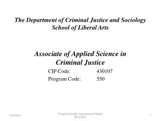 The Department of Criminal Justice and Sociology School of Liberal Arts