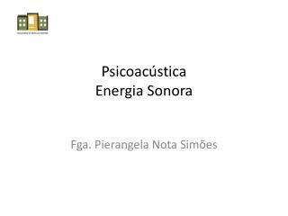 Psicoacústica Energia Sonora