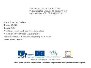 Autor:  Mgr. Jana  Zimková Datum: 4.7.2011 Ročník: 4.,5.