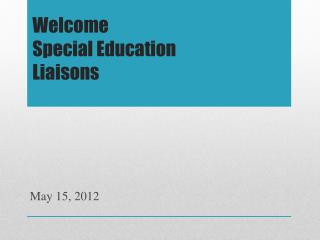 Welcome  Special Education  Liaisons
