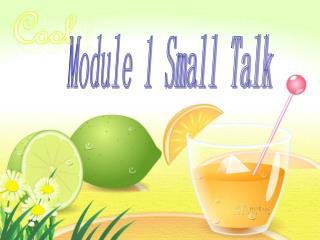 Module 1 Small Talk