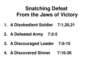 Snatching Defeat  From the Jaws of Victory