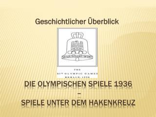 Die olympischen Spiele 1936  –  Spiele unter dem  hakenkreuz