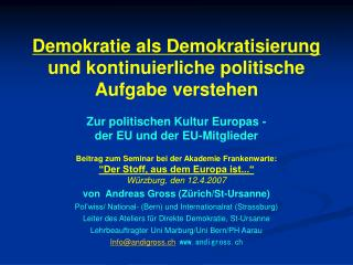 Beitrag zum Seminar bei der Akademie Frankenwarte: �Der Stoff, aus dem Europa ist...�