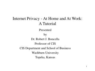 Internet Privacy - At Home and At Work:  A Tutorial