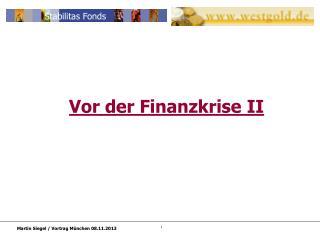 Vor der Finanzkrise II
