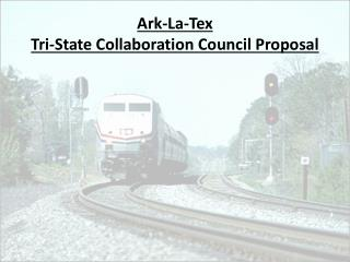 Ark-La-Tex Tri-State Collaboration Council Proposal