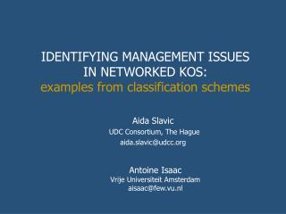 IDENTIFYING MANAGEMENT ISSUES  IN NETWORKED KOS: examples from classification schemes