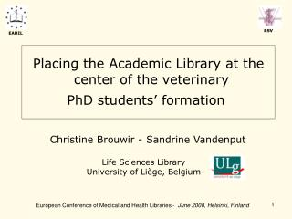 Placing the Academic Library at the center of the veterinary  PhD students� formation