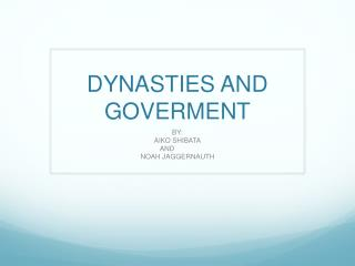 DYNASTIES AND GOVERMENT