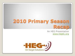 2010 Primary Season Recap