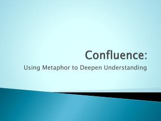 Confluence: