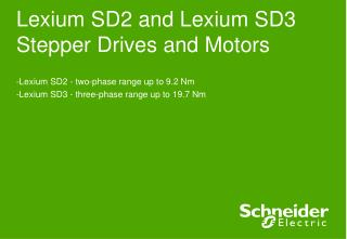 Lexium SD2 and Lexium SD3 Stepper Drives and Motors
