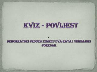 KVIZ - POVIJEST