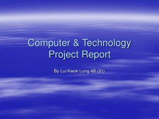 Computer & Technology Project Report